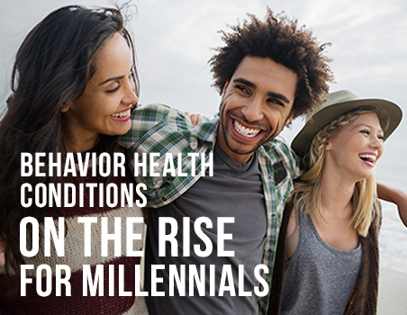 Behavior Health conditions on the rise for millennials